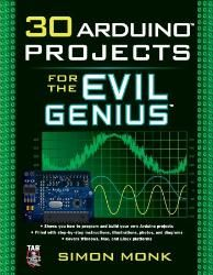 30 Arduino Projects for the Evil Genius - Mcgraw-hill Part #: 9780071741330
