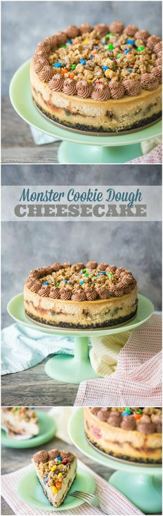 Monster Cookie Dough Cheesecake: Peanut butter cheesecake with hunks of peanut butter oatmeal m&m cookie dough, on an Oreo cookie crust, with more cookie dough on top and swirls of chocolate whipped cream. Such an incredible indulgence!