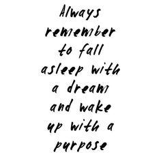 Ricordati sempre di andare a dormire con un Sogno e di svegliarti con uno Scopo #parolesagge #saggezza / Always remember to fall asleep wirh a Dream and wake up with a Purpose #wordsofwisdom #wisdom