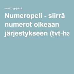 Numeropeli - siirrä numerot oikeaan järjestykseen (tvt-harjoitus). Teaching Math, App, School Stuff, Apps