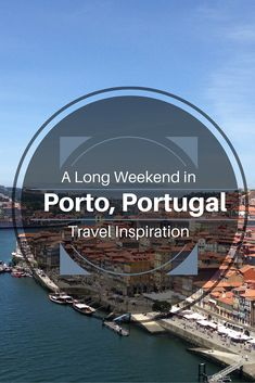 A Long weekend in Porto, Portugal, Beaches, Port Tasting and More! - Travel Inspiration - Jasmin Charlotte