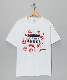 Another great find on #zulily! White 'Zombies Just Want A Hug' Tee - Kids & Adult #zulilyfinds