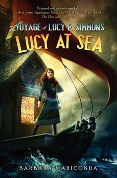 The Voyage of Lucy P. Simmons: Lucy at Sea by Barbara Mariconda Lucy travels to Australia in her magical house-turned-ship to find her long-lost Aunt Pru and solve the mystery of the curse on her family. 8/2014