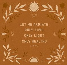 Let Me Radiate Only Love - A beautiful little tribute to poet Xan Oku - Shannon Contreras Print - Etsy Positive Vibes, Positive Quotes, Quotes To Live By, Me Quotes, Beautiful Words, Beautiful Pictures, Wise Words, Happy Words, Quotations