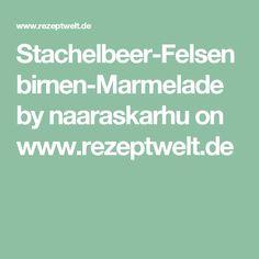 Stachelbeer-Felsenbirnen-Marmelade by naaraskarhu on www.rezeptwelt.de