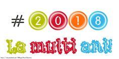 #2018 La multi ani! Happy New Year