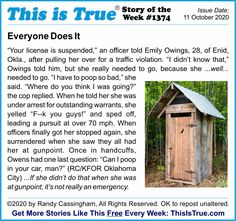 """The Story of the Week from the 1,374th ThisIsTrue.com newsletter. My favorite part: the cop asking, """"Where do you think I was going?""""!"""