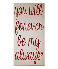 Look at this #zulilyfind! Cream & Red 'Forever Be My Always' Wall Sign by Vinyl Crafts #zulilyfinds