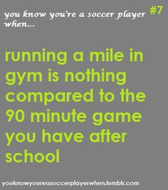 you know you're a soccer player when..