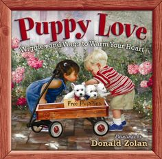 Everyone who loves the sweet face of a little pup will savor this romp through paintings by celebrated artist Donald Zolan. Charming scenes evoke memories of splashing in puddles, pulling a red wagon, playing in the snow, and bounding through an open field alongside a dog pal. Puppy Love: Wiggles and Wags to Warm Your Heart Hardcover –  by Donald Zolan (Illustrator)