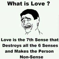 Love Destroys All The 6 Senses Positive Quote For Today, Funny Positive Quotes, Sarcastic Quotes, Jokes Quotes, True Quotes, Family Love Quotes, Love Quotes Photos, Funky Quotes, Life Is Too Short Quotes