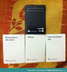 logical assessment using the tools in a game called Cards Against Humanity <<< One of my favorite games