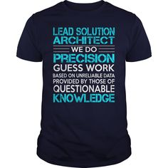 Awesome Tee For Lead Solution Architect T-Shirts, Hoodies. BUY IT NOW ==► https://www.sunfrog.com/LifeStyle/Awesome-Tee-For-Lead-Solution-Architect-117128866-Navy-Blue-Guys.html?id=41382