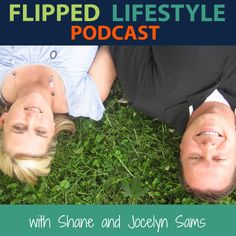 Check out this cool episode: https://itunes.apple.com/us/podcast/flipped-lifestyle-podcast/id902645131?mt=2&i=318660313