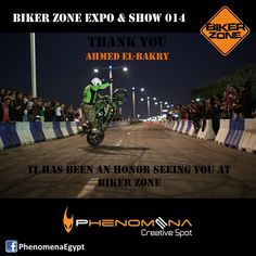 Ahmed Albakri Stunter thank you for being a part of Biker Zone Expo & Show  #phenomenaegypt https://www.facebook.com/photo.php?fbid=707139075974399&set=pb.510620342292941.-2207520000.1403014144.&type=3&src=https%3A%2F%2Fscontent-a-ams.xx.fbcdn.net%2Fhphotos-xfp1%2Ft1.0-9%2F1496956_707139075974399_1009311821_n.png&size=960%2C960