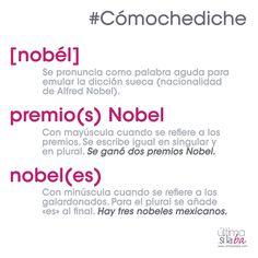 «Nobel» se pronuncia como palabra aguda para emular la dicción sueca, y se escribe con minúscula cuando se refiere a los galardonados.  Nos gustan las palabras. Nos encanta la gramática. Somos Última Sílaba Comunicación.