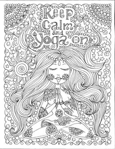 Keep Calm Yoga On Art for you to Color Be the ArTiSt