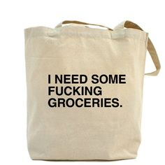 I need some fucking groceries bag. by FuckingDinner