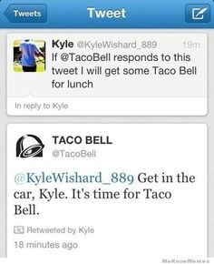 Google Image Result for http://weknowmemes.com/wp-content/uploads/2013/01/taco-bell-twitter-is-awesome.jpg