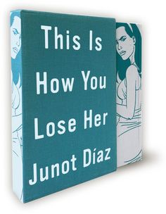 This Is How You Lose Her by Junot Diaz. Deluxe Edition with illustrations by Jaime Hernandez. Words cannot express my excitement.
