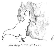 T-rex trying to rock climb.. poor t-rex.