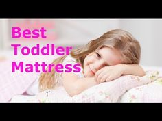 The 5 Best Toddler Mattress - Guide and Reviews