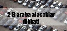 2. el araba alırken nelere dikkat edilmeli - http://www.highx.net/2014/10/2-el-araba-alirken-nelere-dikkat-edilmeli.html