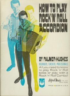 Rock 'n Roll accordion? Yeah, rock n roll accordion. Vintage Advertisements, Vintage Ads, Funny Vintage, Vintage Posters, Lawrence Welk, Rockn Roll, Weird And Wonderful, Pulp Fiction, Album Covers