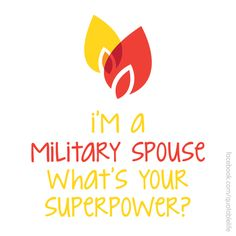 Military spouse appreciation day is Friday, May Military Love, Army Love, Military Spouse, Military Families, Air Force Love, Forced Love, Airforce Wife, Navy Life, Super Powers