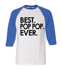 Raglan Tee  Best Pop Pop Ever  Gift for Grandparent  Gifts