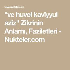 """""""ve huvel kavîyyul azîz"""" Zikrinin Anlamı, Faziletleri - Nukteler.com"""
