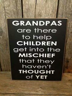 Grandpa....instigator of mischief alright....lol....Example--- cookies before supper doesnt ruin their appetite!!!