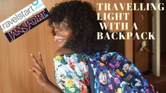 HOW TO TRAVEL LIGHT WITH A BACKPACK  2018 + GIVEAWAY || TOSIN'S TAKEOVER