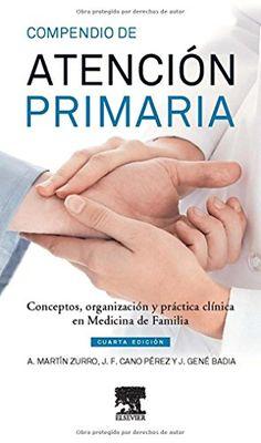 Compendio de atención primaria : conceptos, organización y práctica clínica en medicina de familia / editores A. Martín Zurro, J. F. Cano Pérez, J. Gené Badia DISPONIBLE EN: http://biblos.uam.es/uhtbin/cgisirsi/UAM/FILOSOFIA/0/5?searchdata1=%209788490227541