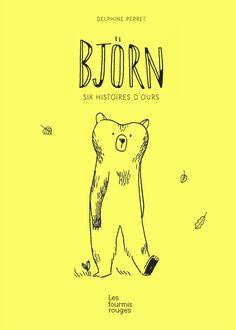 Björn, 6 histoires d'ours Delphine Perret (texte et illustrations)