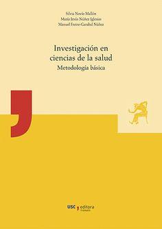 Investigación en Ciencias de la Salud : metodología básica. http://kmelot.biblioteca.udc.es/record=b1651763~S1*gag