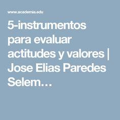 5-instrumentos para evaluar actitudes y valores | Jose Elias Paredes Selem…