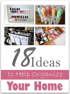 18 Ideas to Help Organize Your Home
