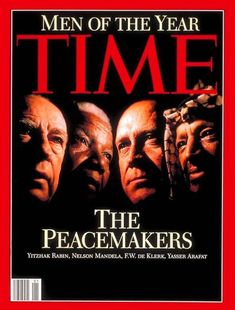 1993 ~ MEN OF THE YEAR - THE PEACEMAKERS ~   Also known as Yasser Arafat, F.W. de Klerk, Nelson Mandela and Yitzhak Rabin, the Peacemakers had a busy '93. Rabin and Arafat shook hands on the White House lawn as Bill Clinton looked on, while Mandela and de Klerk worked tirelessly toward a new South Africa. The latter pair won the Nobel Peace Prize in 1993 while Arafat and Rabin, along with Shimon Peres, won in 1994.