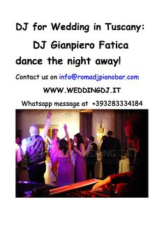 Dj for wedding in Tuscany: DJ Gianpiero Fatica. Dance the night away! Contact us on info@romadjpianobar.com Whatsapp: +393283334184