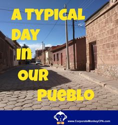 A Typical Day In Our Pueblo http://www.corporatemonkeycpa.com/2017/10/21/typical-day-pueblo/ We quit our jobs and moved to a small town in the Andes. People want to know, what is our daily life like? Here is our routine: a typical day in our pueblo. #gapyear #earlyretirement