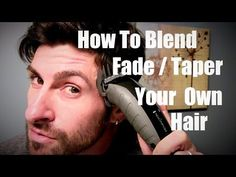 How To Cut, Fade, Blend and Taper Your Own Hair (Sides and Back) at Home!