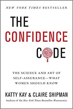 Kindle The Confidence Code: The Science and Art of Self-Assurance---What Women Should Know Author Katty Kay and Claire Shipman Free Reading, Reading Lists, Book Lists, Book Club Books, Good Books, Books To Read, Free Books, New York Times, E Claire