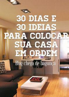 CHEGA DE BAGUNÇA: 30 dias e 30 ideias para colocar sua casa em ordem