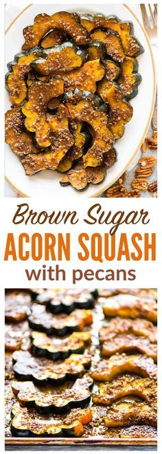 Baked Acorn Squash Slices with Brown Sugar and Pecans. A few simple ingredients and 30 minutes are all you need to make this delicious recipe! Perfect holiday recipe or anytime you need an easy side.