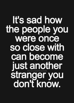 to me, its one of the worst feelings being another stranger amongst the crowd, or face in the hallway..the lack of eye contact really hurts. as they tell all.