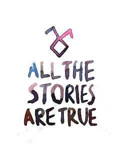 All the stories are true!