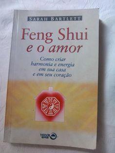 Prático e divertido, o Feng Shui pode enriquecer os relacionamentos e gerar satisfação em todos os aspectos de seu mundo pessoal.