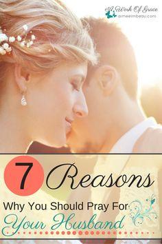 Do you pray for your husband daily? Do you understand why it is vital that you do? Here are 7 Reasons Why You Should Pray For Your Husband