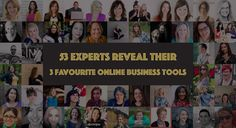 53 Experts Reveal Their 3 Favourite Online Business Tools
